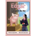【预订】Great Uncle Edgar and the Lady with the Hat