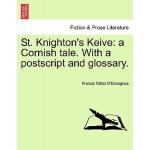 【预订】St. Knighton's Keive: A Cornish Tale. with a PostScript