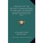 【预订】A Report of the Record Commissioners of the City of Bos