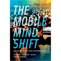 【正版二手书9成新左右】The Mobile Mind Shift: Engineer Your Business t