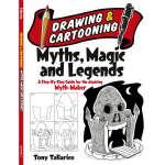 Drawing and Cartooning Myths, Magic and Legends (【按需印刷】)