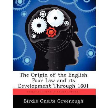 【预订】The Origin of the English Poor Law and Its Development Through 1601 美国库房发货,通常付款后3-5周到货!