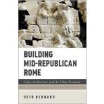 【预订】Building Mid-Republican Rome 9780190878788
