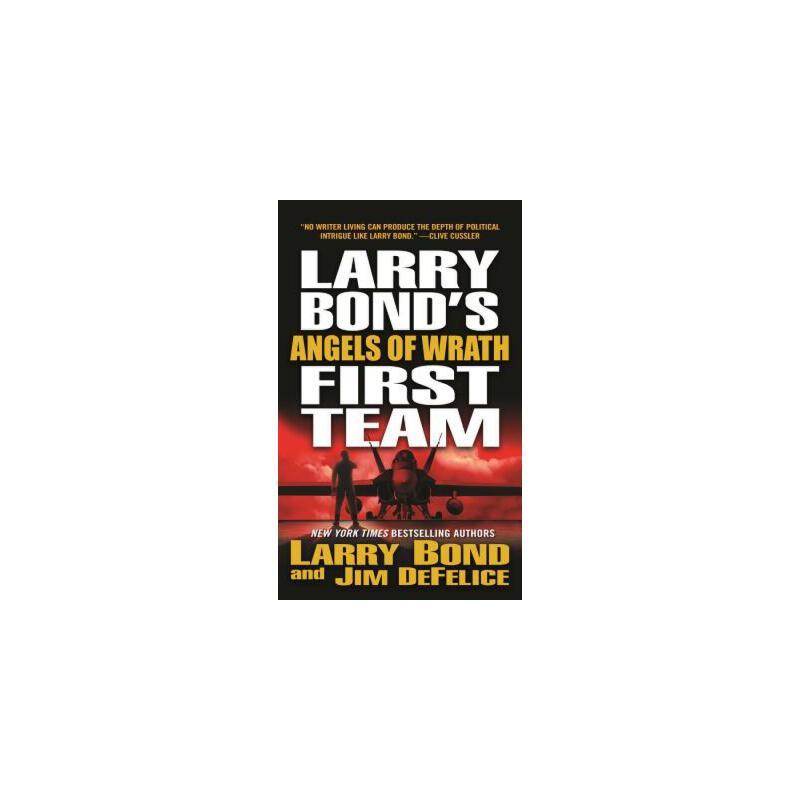【预订】Larry Bond's First Team: Angels of Wrath 预订商品,需要1-3个月发货,非质量问题不接受退换货。