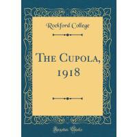 【预订】The Cupola, 1918 (Classic Reprint)