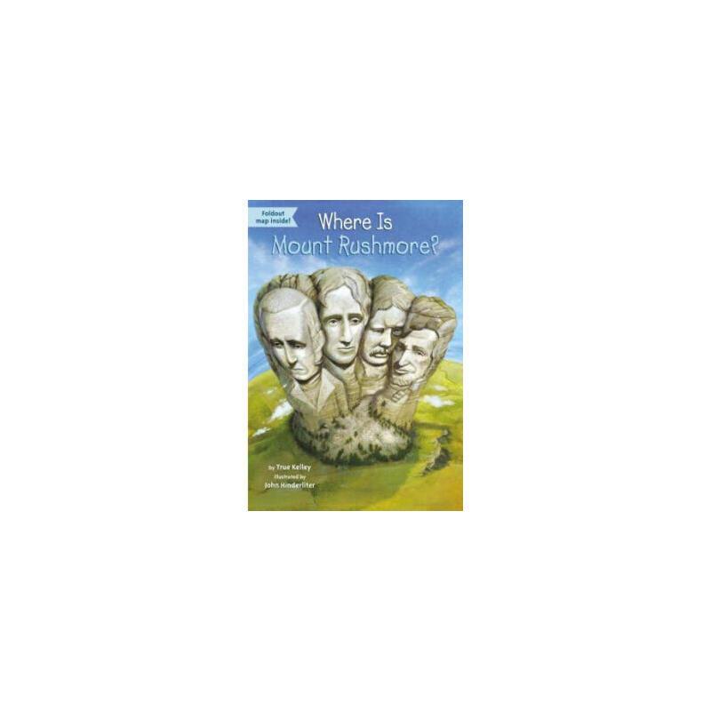Where Is Mount Rushmore,True Kelley,John Hinderliter,David Groff,Penguin Young Readers,978【新书店 正版书】 温馨提示:快递即日起陆续恢复中,加急件请提前联系客服!