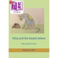 【中商海外直订】Kitty and the Beasts Below