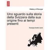 【�A�】Uno Sguardo Sulla Storia Della Svizzera Dalla Sua Origin