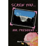 【预订】Screw You, Mr. President
