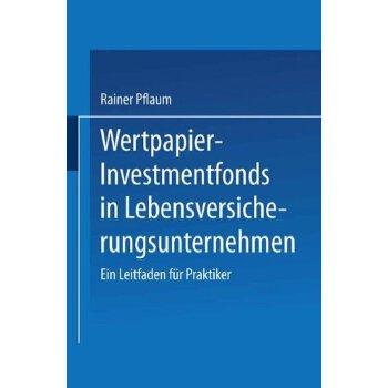 【预订】Wertpapier-Investmentfonds in Lebensversicherungsunternehmen: Ein Leitfaden Fur Praktiker 美国库房发货,通常付款后3-5周到货!
