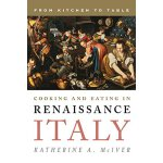 【预订】Cooking and Eating in Renaissance Italy: From Kitchen t