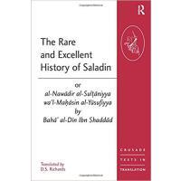 【预订】The Rare and Excellent History of Saladin or al-Nawadir