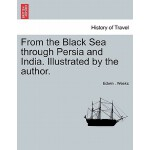 【预订】From the Black Sea Through Persia and India. Illustrate