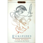 Ten Plays,Euripides(欧里庇得斯),Paul Roche,Penguin US,9780451527