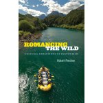 【预订】Romancing the Wild: Cultural Dimensions of Ecotourism