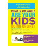 【预订】What in the World Are Your Kids Doing Online?: How to U