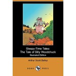 【预订】Sleepy-Time Tales: The Tale of Billy Woodchuck (Illustr