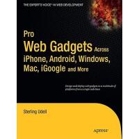 【预订】Pro Web Gadgets: Across iPhone, Android, Windows, Mac,