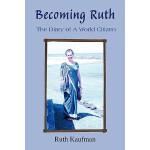 【预订】Becoming Ruth - The Diary of a World Citizen: Destiny F