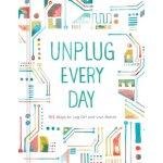 【预订】Unplug Every Day: 365 Ways to Log Off and Live Better