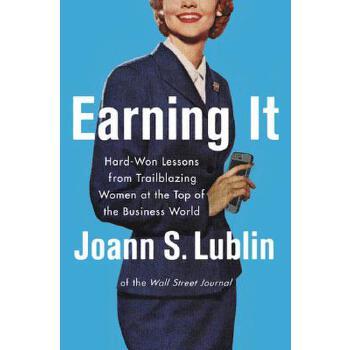 【预订】Earning It  Hard-Won Lessons from Trailblazing Women at the Top of the Business World 预订商品,需要1-3个月发货,非质量问题不接受退换货。