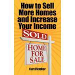 【预订】How to Sell More Homes and Increase Your Income