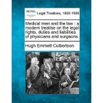 【预订】Medical Men and the Law: A Modern Treatise on the Legal