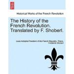 【预订】The History of the French Revolution. Translated by F.