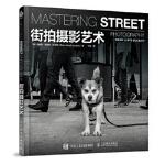 街拍摄影书 街拍摄影艺术,[英]布赖恩・劳埃德・达克特(Brian Lloyd Duckett),人民邮电出版社,97