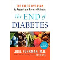 【预订】The End of Diabetes The Eat to Live Plan to Prevent and