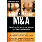 【预订】Middle Market M & A Handbook for Investment Banking and
