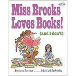 【预订】Miss Brooks Loves Books (and I Don't) 9781984852106