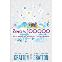 【预订】Zero to 100,000: Social Media Tips and Tricks for Small