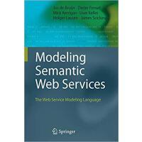 【预订】Modeling Semantic Web Services 9783642087851