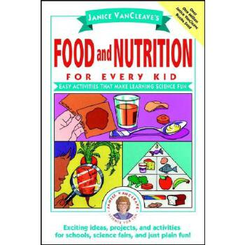 【预订】Janice VanCleave's Food and Nutrition for Every Kid  Easy Activities That Make Learning Science Fun 预订商品,需要1-3个月发货,非质量问题不接受退换货。