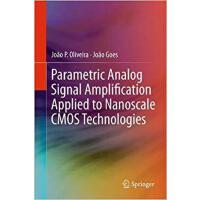 【预订】Parametric Analog Signal Amplification Applied to Nanos