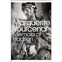 Memoirs of Hadrian: And Reflections on the Composition of M