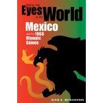 【预订】Before the Eyes of the World: Mexico and the 1968 Olymp