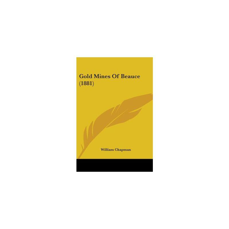 【预订】Gold Mines of Beauce (1881) 预订商品,需要1-3个月发货,非质量问题不接受退换货。