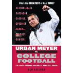 【预订】Urban Meyer vs. College Football: The Case for College