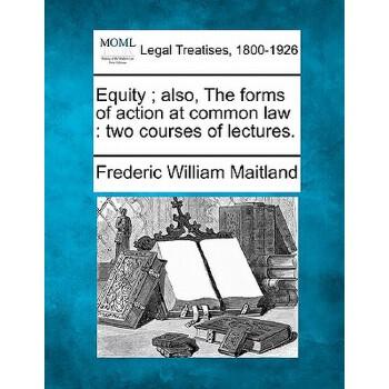 【预订】Equity; Also, the Forms of Action at Common Law: Two Courses of Lectures. 美国库房发货,通常付款后3-5周到货!