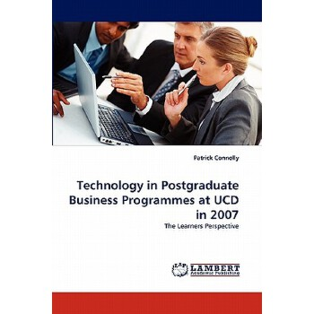 【预订】Technology in Postgraduate Business Programmes at Ucd in 2007 美国库房发货,通常付款后3-5周到货!