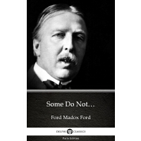 Some Do Not… by Ford Madox Ford - Delphi Classics (Illustra