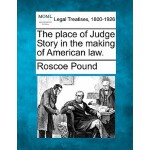 【预订】The Place of Judge Story in the Making of American Law.