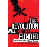 【预订】The Revolution Will Not Be Funded: Beyond the Non-Profi