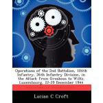 【预订】Operations of the 2nd Battalion, 104th Infantry, 26th I