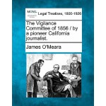 【预订】The Vigilance Committee of 1856 / By a Pioneer Californ