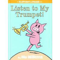 Elephant & Piggie Books: Listen to My Trumpet! 小象小猪系列:听我吹小号