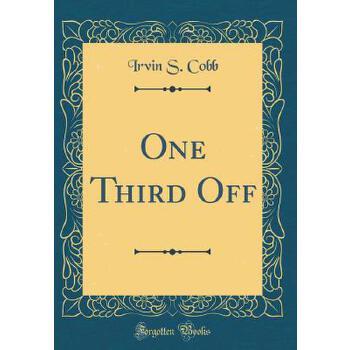 【预订】One Third Off (Classic Reprint) 预订商品,需要1-3个月发货,非质量问题不接受退换货。