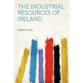 【预订】The Industrial Resources of Ireland 预订商品,需要1-3个月发货,非质量问题不接受退换货。